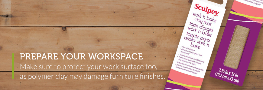 prepare your work space