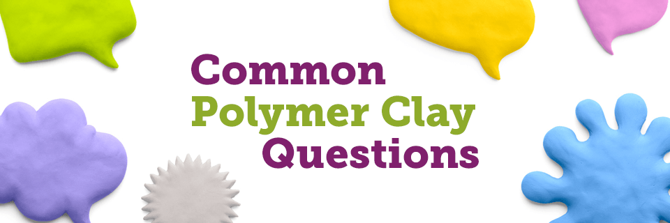 common polymer clay questions