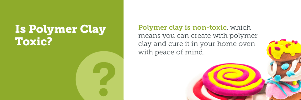 Is polymer clay toxic