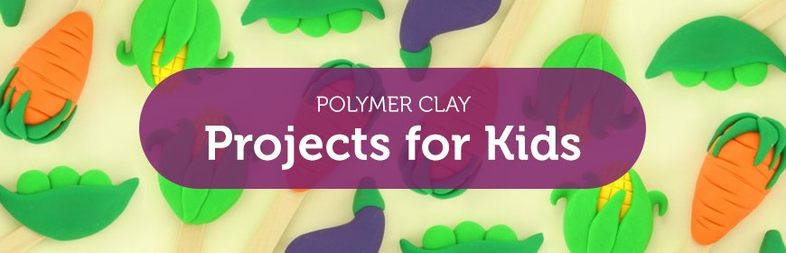 Polymer Clay Projects for Kids