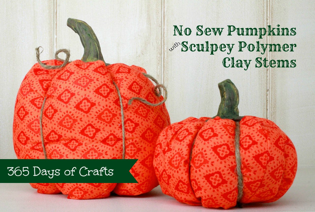 No sew Pumpkins with Sculpey Polymer Clay stems