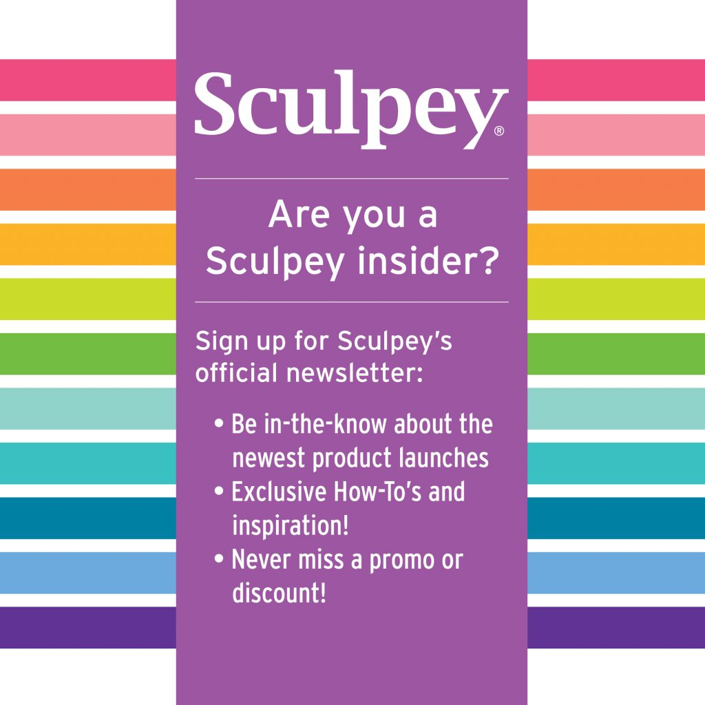 Insider Access – Sculpey Newsletter