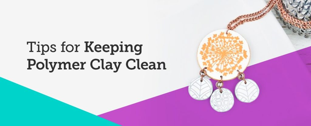 Tips-for-keeping-polymer-clay-clean