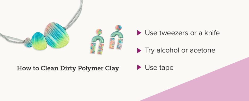How to Clean Dirty Polymer Clay