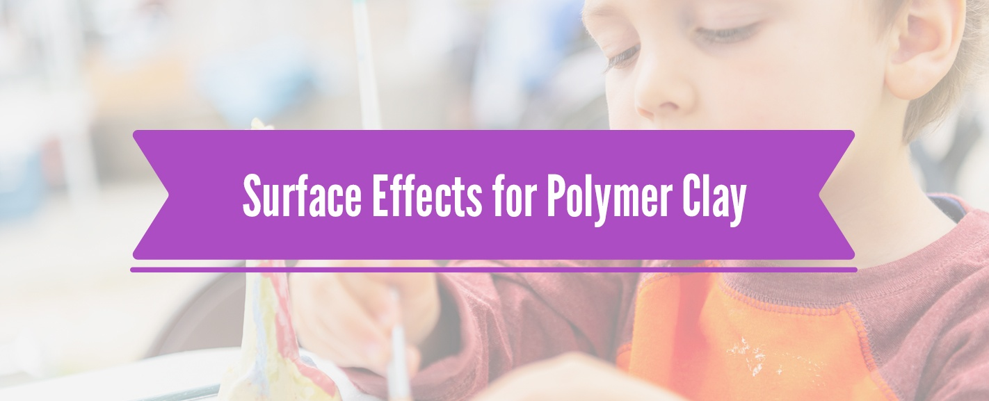 Surface Effects for Polymer Clay