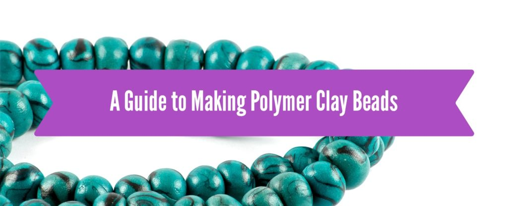 A Guide to Making Polymer Clay Beads