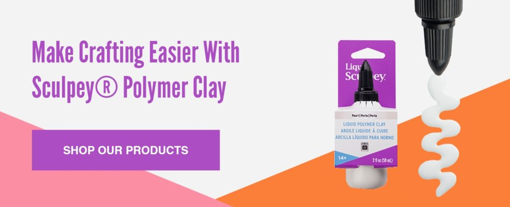 Make Crafting Easier With Sculpey® Polymer Clay